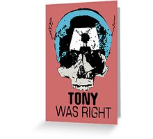 Tony Was Right! Greeting Card