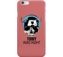 Tony Was Right! iPhone Case/Skin