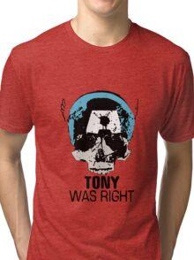 Tony Was Right! Tri-blend T-Shirt