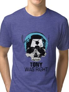 Tony Was Right! Tri-blend T-Shirt