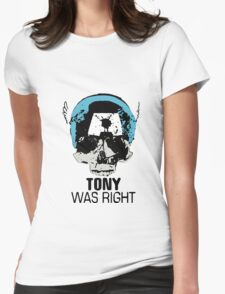 Tony Was Right! Womens Fitted T-Shirt