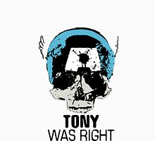 Tony Was Right! Unisex T-Shirt