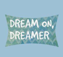 Dream On, Dreamer T-Shirt