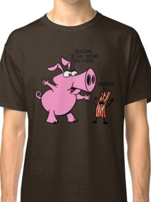 Bacon, I Am Your Father Classic T-Shirt