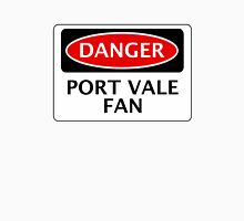 DANGER PORT VALE FAN, FOOTBALL FUNNY FAKE SAFETY SIGN Unisex T-Shirt