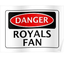 DANGER READING, ROYALS FAN, FOOTBALL FUNNY FAKE SAFETY SIGN Poster