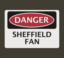 DANGER SHEFFIELD WEDNESDAY, SHEFFIELD FAN, FOOTBALL FUNNY FAKE SAFETY SIGN by DangerSigns