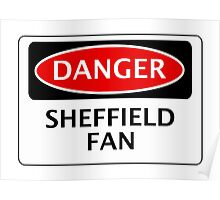 DANGER SHEFFIELD WEDNESDAY, SHEFFIELD FAN, FOOTBALL FUNNY FAKE SAFETY SIGN Poster