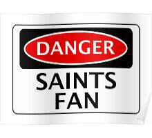 DANGER SOUTHAMPTON, ST ALBANS CITY, SAINTS FAN, FOOTBALL FUNNY FAKE SAFETY SIGN Poster
