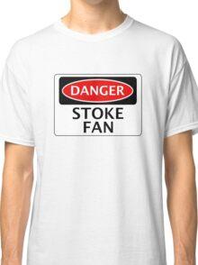 DANGER STOKE CITY, STOKE FAN, FOOTBALL FUNNY FAKE SAFETY SIGN Classic T-Shirt