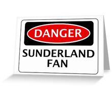 DANGER SUNDERLAND FAN, FOOTBALL FUNNY FAKE SAFETY SIGN Greeting Card