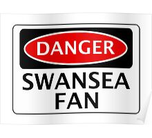 DANGER SWANSEA CITY, SWANSEA FAN, FOOTBALL FUNNY FAKE SAFETY SIGN Poster