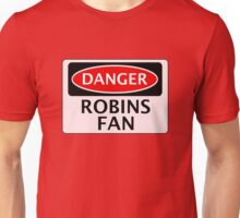 DANGER ROBINS FAN, FOOTBALL FUNNY FAKE SAFETY SIGN Unisex T-Shirt