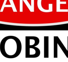 DANGER ROBINS FAN, FOOTBALL FUNNY FAKE SAFETY SIGN Sticker