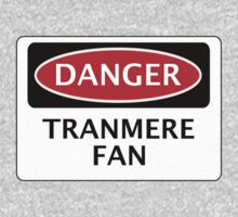 DANGER TRANMERE ROVERS, TRANMERE FAN, FOOTBALL FUNNY FAKE SAFETY SIGN One Piece - Long Sleeve