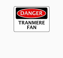 DANGER TRANMERE ROVERS, TRANMERE FAN, FOOTBALL FUNNY FAKE SAFETY SIGN Unisex T-Shirt