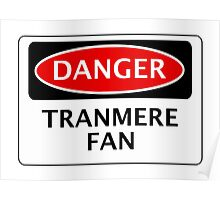 DANGER TRANMERE ROVERS, TRANMERE FAN, FOOTBALL FUNNY FAKE SAFETY SIGN Poster