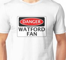 DANGER WATFORD FAN, FOOTBALL FUNNY FAKE SAFETY SIGN Unisex T-Shirt