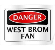 DANGER WEST BROMWICH ALBION, WEST BROM FAN, FOOTBALL FUNNY FAKE SAFETY SIGN Poster