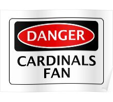 DANGER WOKING, CARDINALS FAN, FOOTBALL FUNNY FAKE SAFETY SIGN Poster