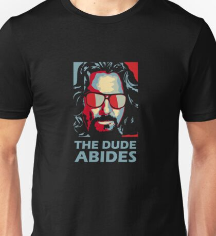 The Dude Abides Man Unisex T-Shirt