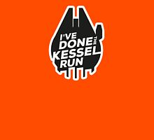 I've done the Kessel run Unisex T-Shirt