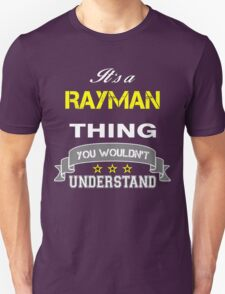 RAYMAN It's thing you wouldn't understand !! - T Shirt, Hoodie, Hoodies, Year, Birthday T-Shirt