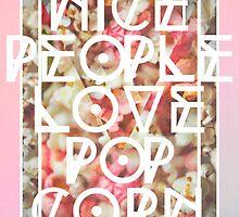 Nice People Love Popcorn by dannyivan