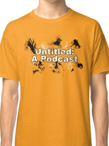 Untitled: A Podcast Classic T-Shirt