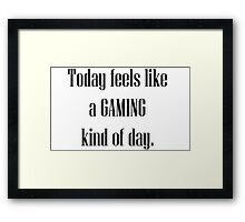 Today Lets Game Framed Print