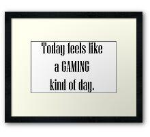Today Lets Game Framed Print