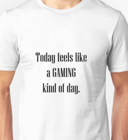 Today Lets Game Unisex T-Shirt