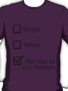 Married to my fandom T-Shirt