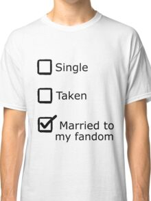 Married to my fandom Classic T-Shirt