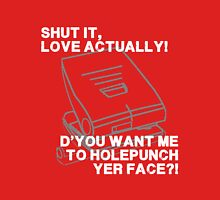 Shut it, Love Actually! Unisex T-Shirt