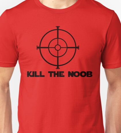 kill the noob target video game Unisex T-Shirt