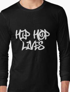 Hip Hop Lives Long Sleeve T-Shirt