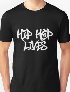 Hip Hop Lives Unisex T-Shirt