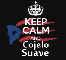 Keep Calm and Cojelo Suave by localdose