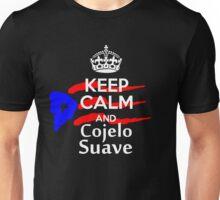 Keep Calm and Cojelo Suave Unisex T-Shirt