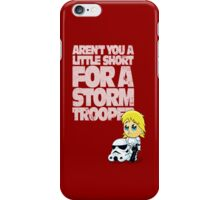 Aren't You a Little Short for a Storm Trooper (Star Wars) iPhone Case/Skin