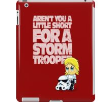Aren't You a Little Short for a Storm Trooper (Star Wars) iPad Case/Skin