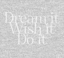 Dream it Wish it Do it Baby Tee