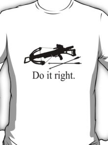 Do it right T-Shirt