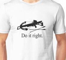 Do it right Unisex T-Shirt