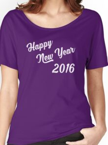 Happy New Year 2016 Women's Relaxed Fit T-Shirt