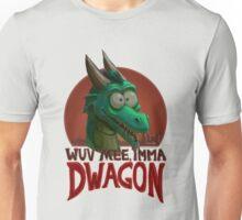 Wuv mee, imma DWAGON! Unisex T-Shirt