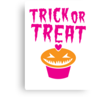 TRICK OR TREAT hallwoeen cupcake cute! Canvas Print