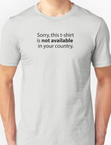 Not available in your country Unisex T-Shirt