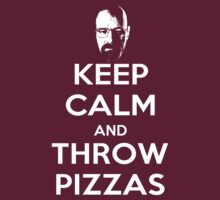 Keep Calm and Throw Pizzas (Breaking Bad) by RWHTL
